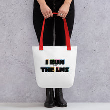 Load image into Gallery viewer, 'I Run the LMS' Tote bag