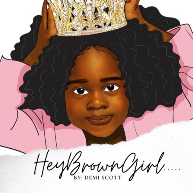 Hey Brown Girl - Children's Book of Affirmations
