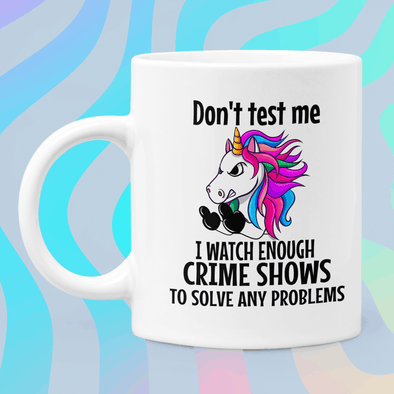 Don't Test Me...Unicorn Mug Mug TeeInBlue