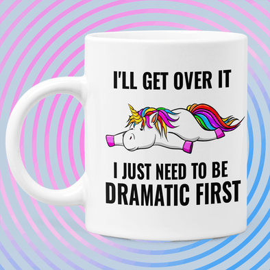 I'll Get Over It... Unicorn Mug Mug TeeInBlue