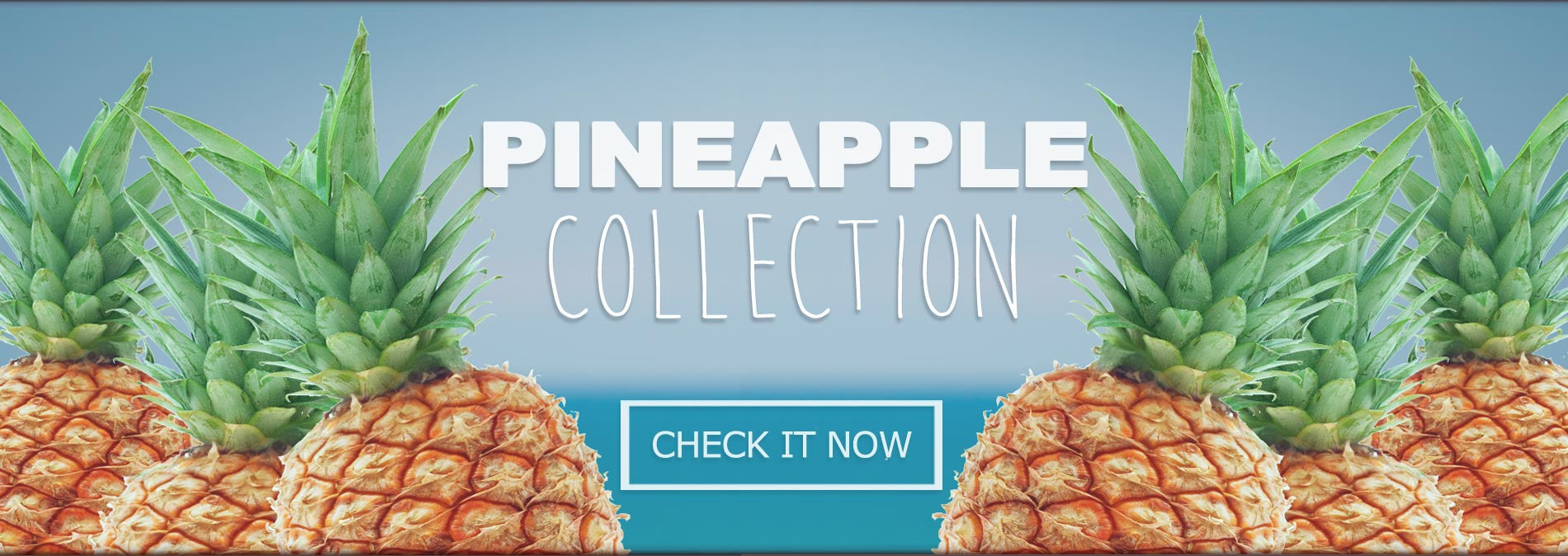 Pineapple Collection