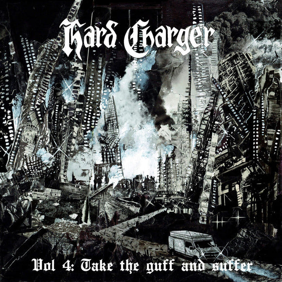 Hard Charger - Vol. 4 - Take the Guff and Suffer LP