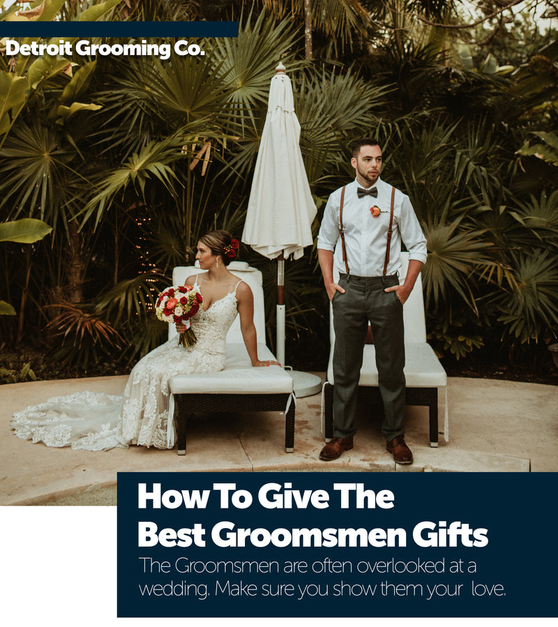 How To Give the Best Groomsmen Gift