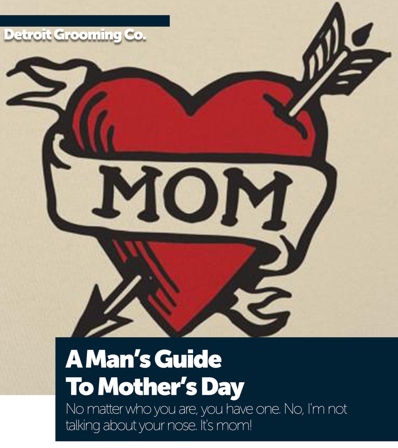 A Man's Guide to Mother's Day