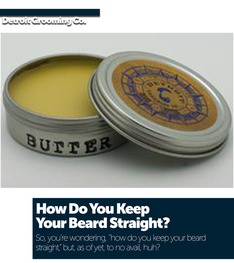 How Do You Keep Your Beard Straight?