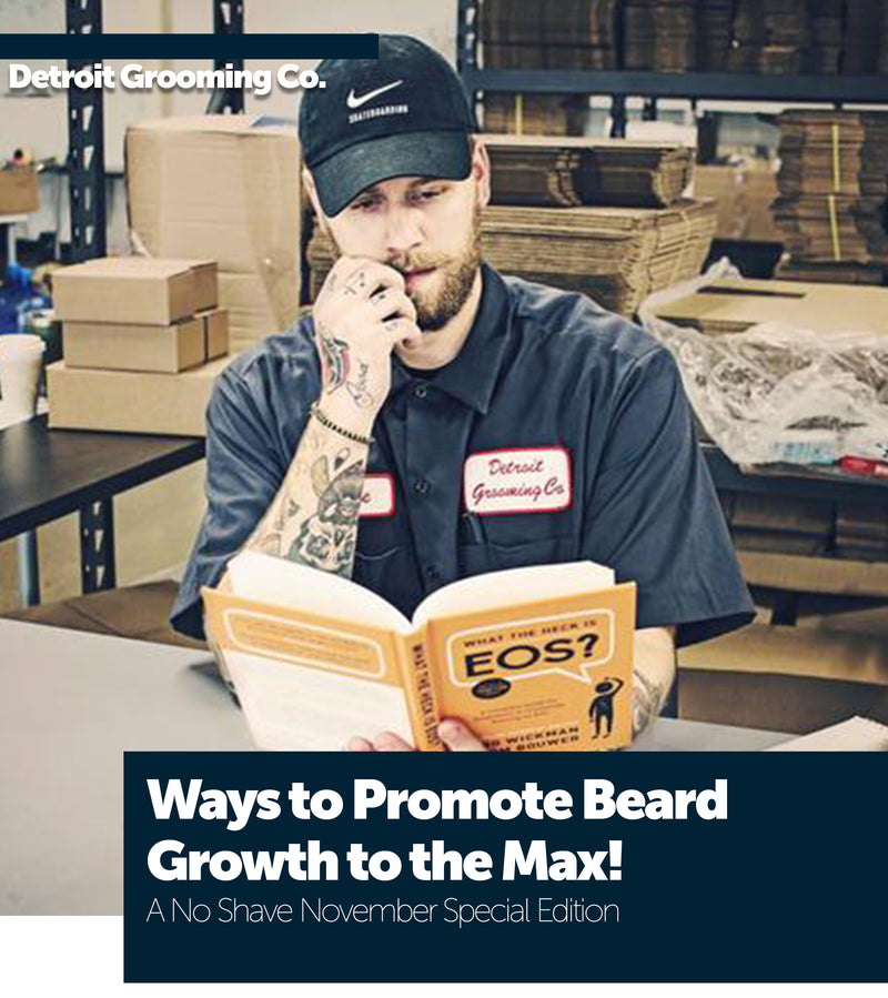 Ways to Promote Beard Growth to the Max! A No Shave November Special Edition