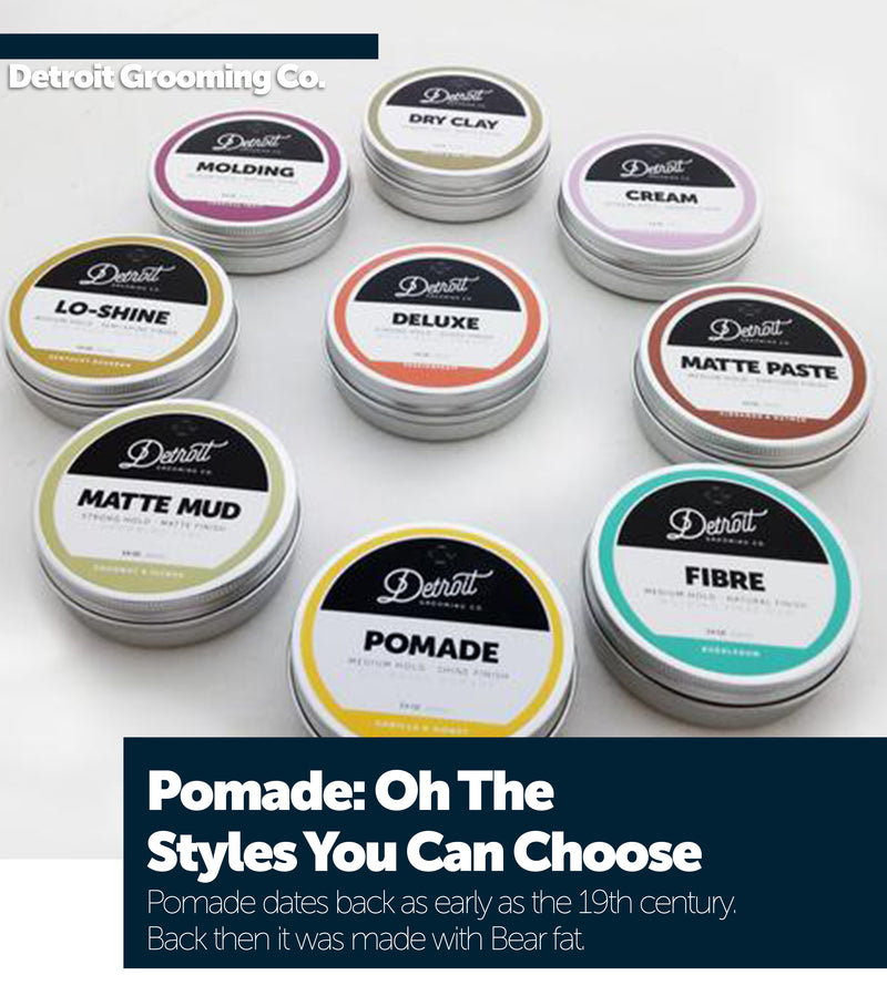 Pomade: Oh The Styles You Can Choose!