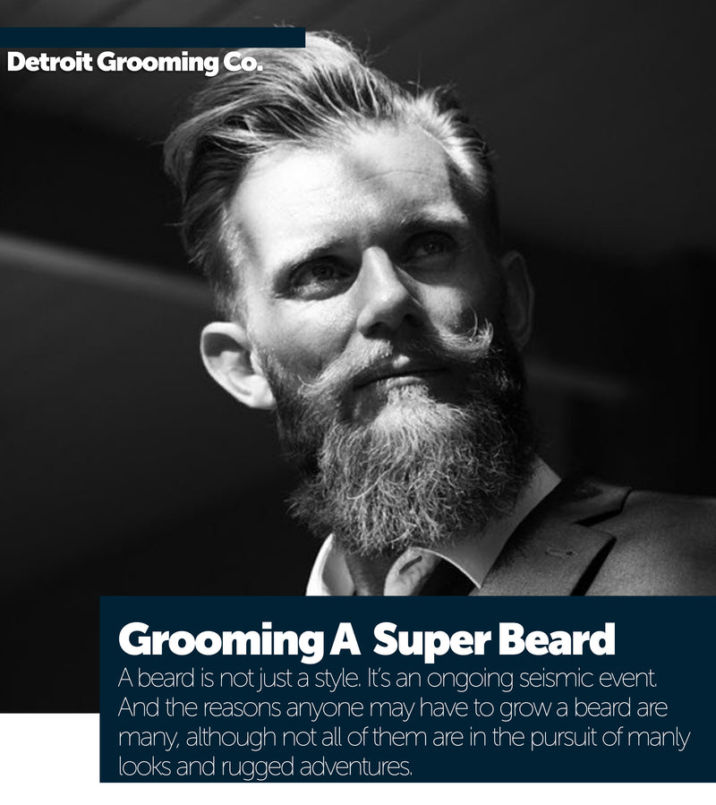 Grooming a Super Beard: The Ultimate Guide
