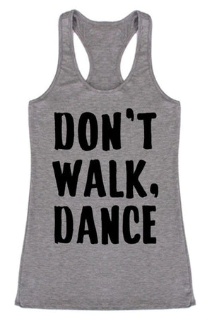 Don't Walk, Dance Racerback Tank Top Tops- Niobe Clothing