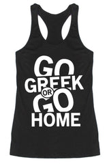 Go Greek or Go Home Racerback Tank Top Tops- Niobe Clothing