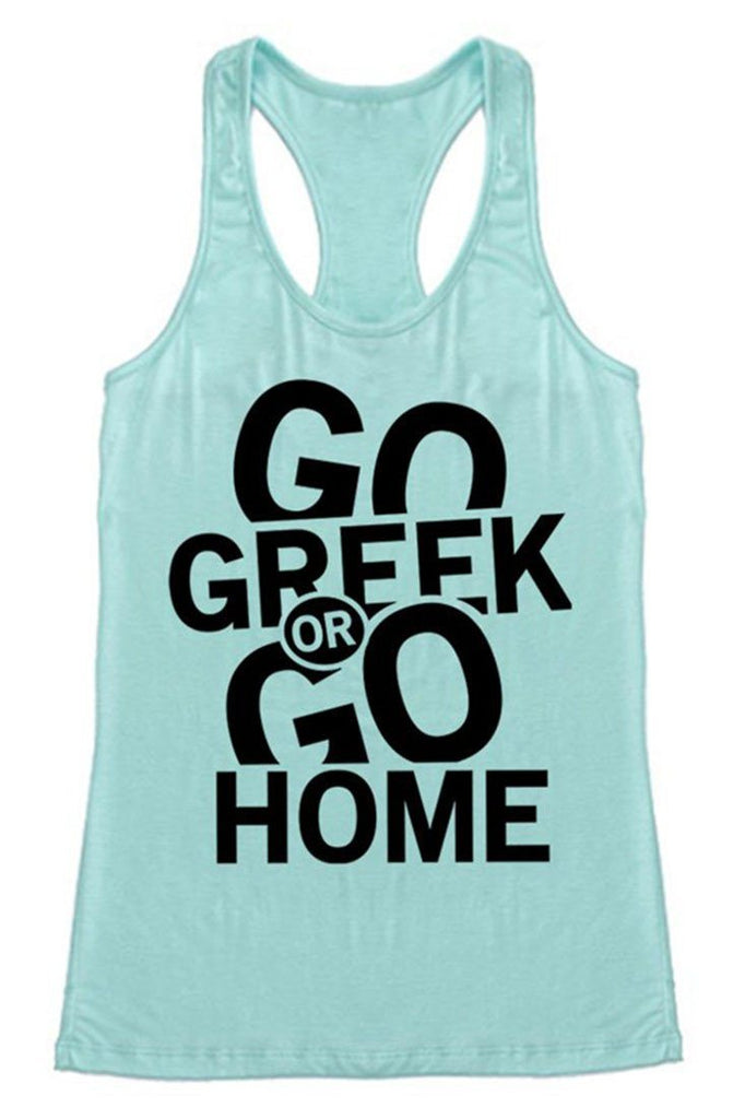 Go Greek or Go Home Racerback Tank Top - Niobe Clothing - 1