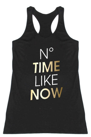 No Time Like Now Racerback Tank Top-Tops-Niobe Clothing