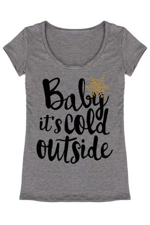 Baby It's Cold Outside Christmas Holiday Graphic T-Shirt Shirts- Niobe Clothing