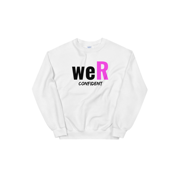Limited Edition weR Confident Unisex Sweatshirt