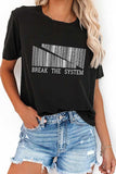 Novelty Break The System Letter Print Casual T-Shirt