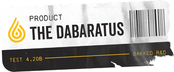 The Dabaratus - Bakked Concentrates