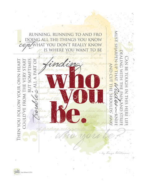 Who You Be? Print