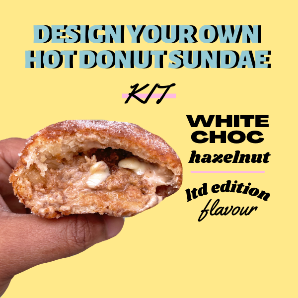 'WHITE CHOCOLATE HAZELNUT' DIY HOT DONUT SUNDAE KIT - *LTD EDITION*