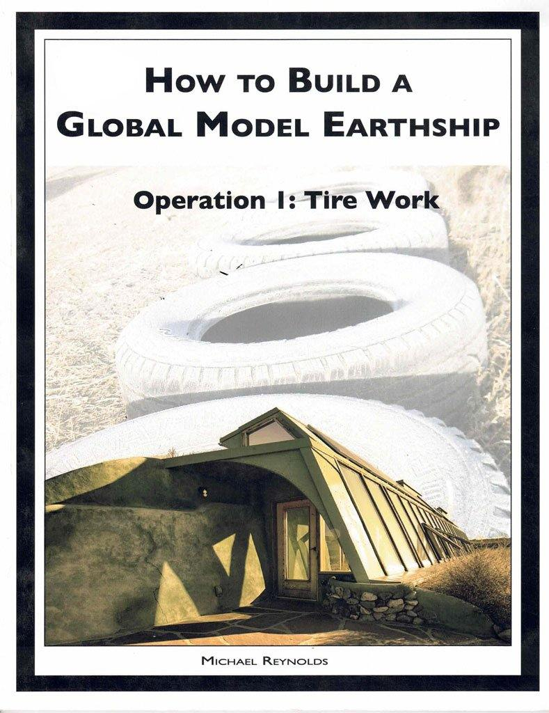 How To Build - Operation 1: Tire Work - Earthship Biotecture