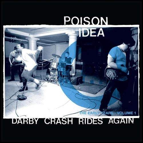 "POISON IDEA - ""DARBY CRASH RIDES AGAIN: THE EARLY YEARS VOL. 1"" LP"