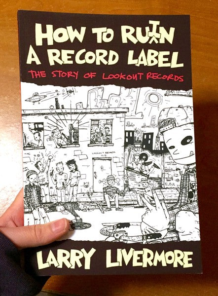 How To Ru(i)n A Record Label: The Story of Lookout Records BOOK