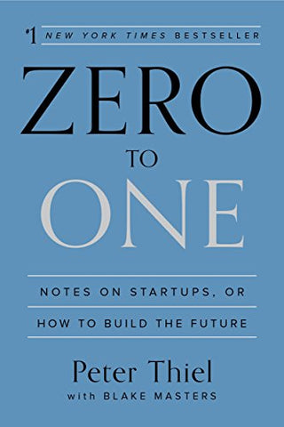 Image of Zero to One: Notes on Startups, or How to Build the Future