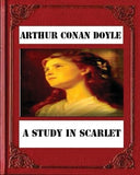 A Study in Scarlet (1887) by Sir Arthur Conan Doyle