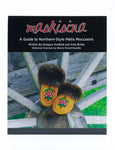 maskisina: A Guide to Northern-Style Métis Moccasins