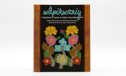 wâpikwaniy: A Beginner's Guide to Métis Floral Beadwork