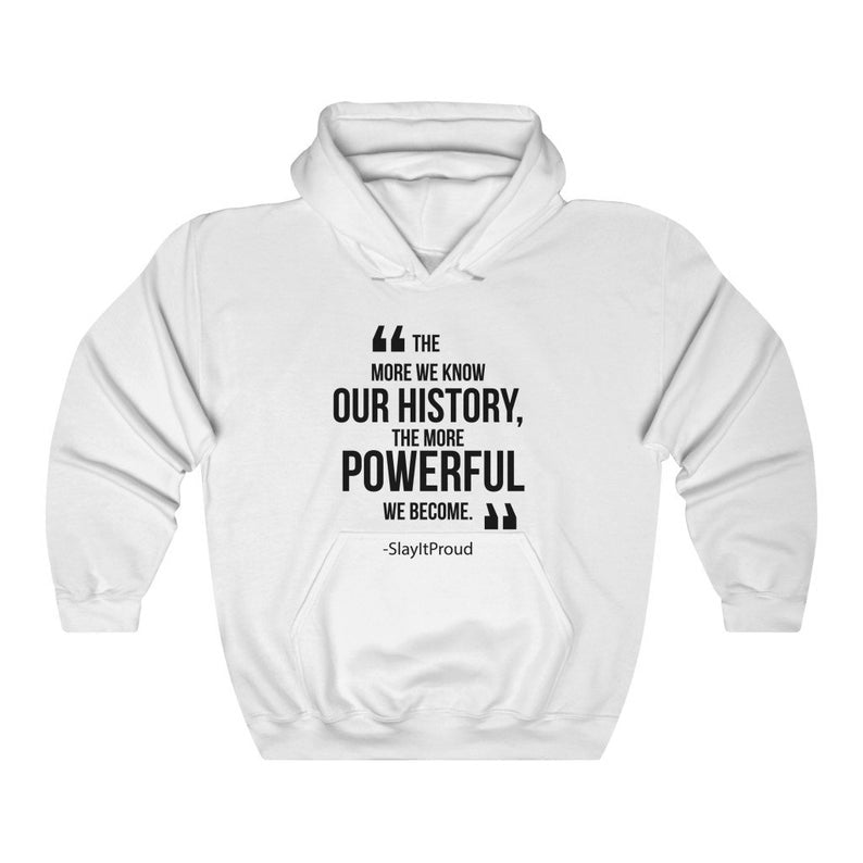 More We Know Our History Hoodie