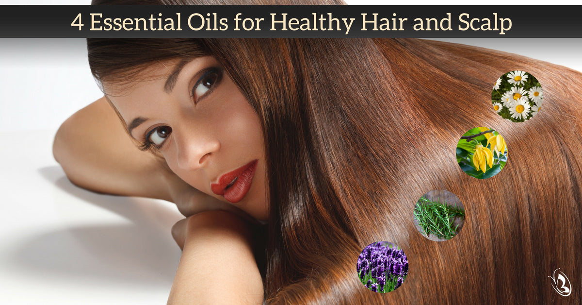 4 Essential Oils for Healthy Hair and Scalp