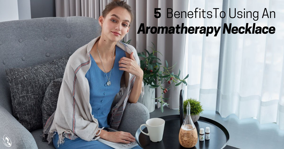 5 Benefits To Using An Aromatherapy Necklace