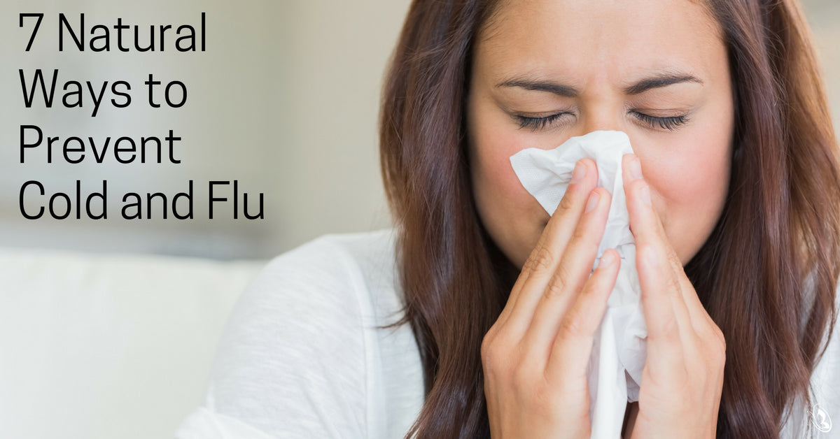 7 Natural Ways to Prevent Cold and Flu This Season