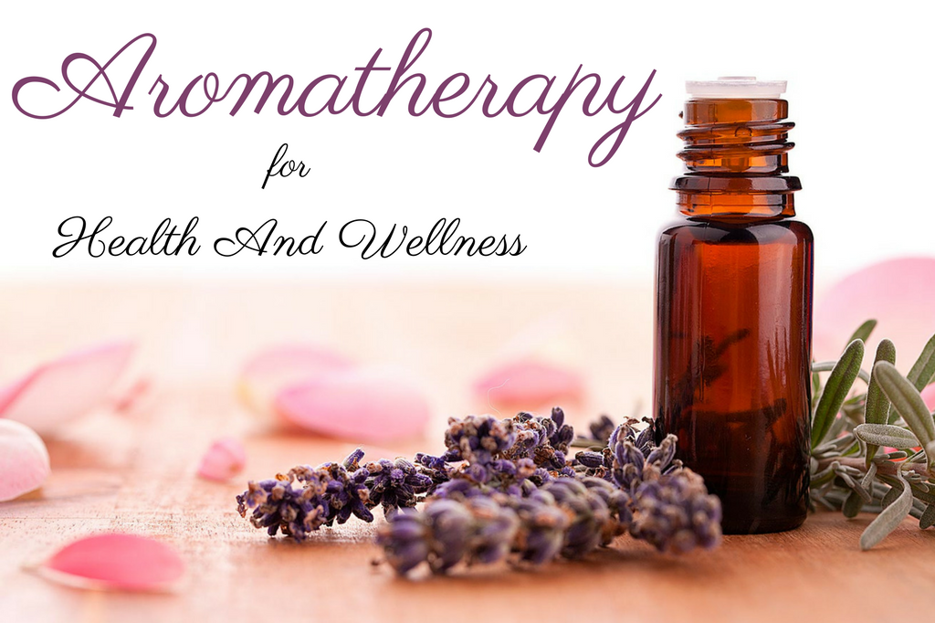 Aromatherapy for Health and Wellness