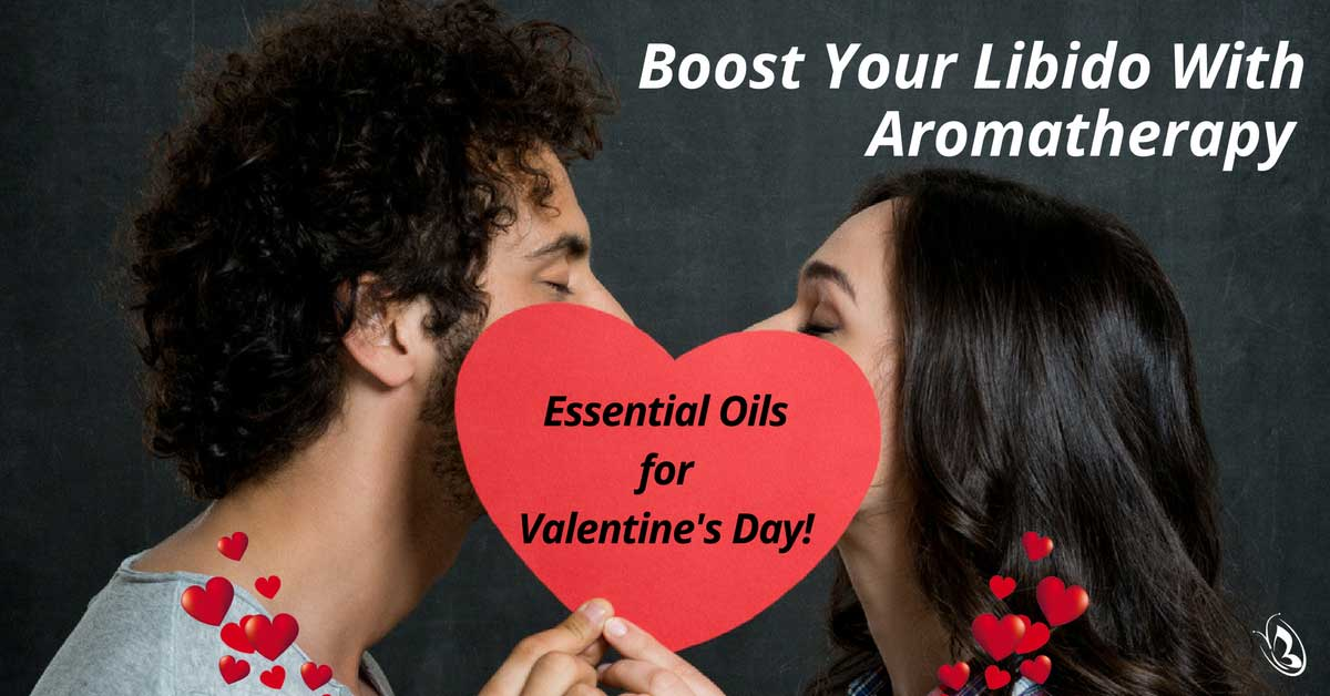 Essential Oils for Valentine's Day - Boost Your Libido with Aromatherapy
