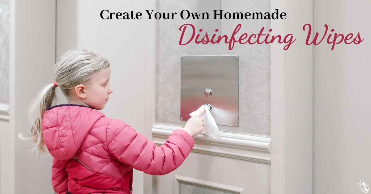 Create Your Own Homemade Disinfecting Wipes