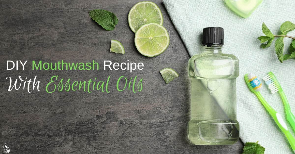DIY Mouthwash Recipe With Essential Oils