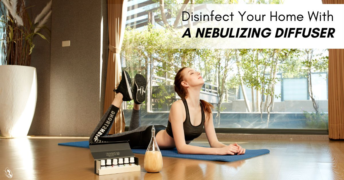 Disinfect Your Home With A Nebulizing Diffuser