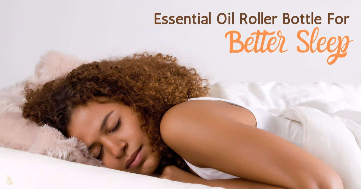 Essential Oil Roller Bottle For Better Sleep