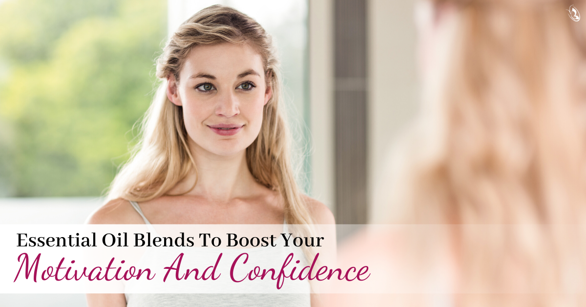 Essential Oil Blends To Boost Your Motivation And Confidence