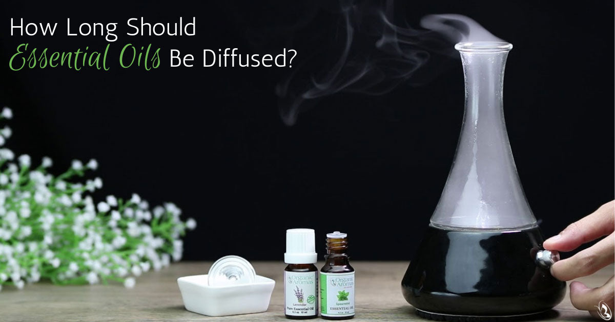 How Long Should Essential Oils Be Diffused?