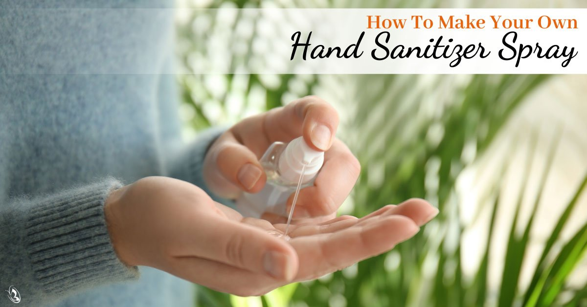 How To Make Your Own Hand Sanitizer Spray