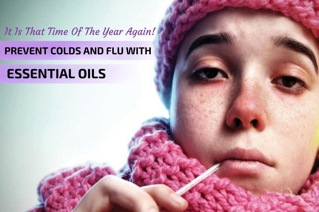 It's That Time of the Year Again! Prevent Colds and Flu With Essential Oils