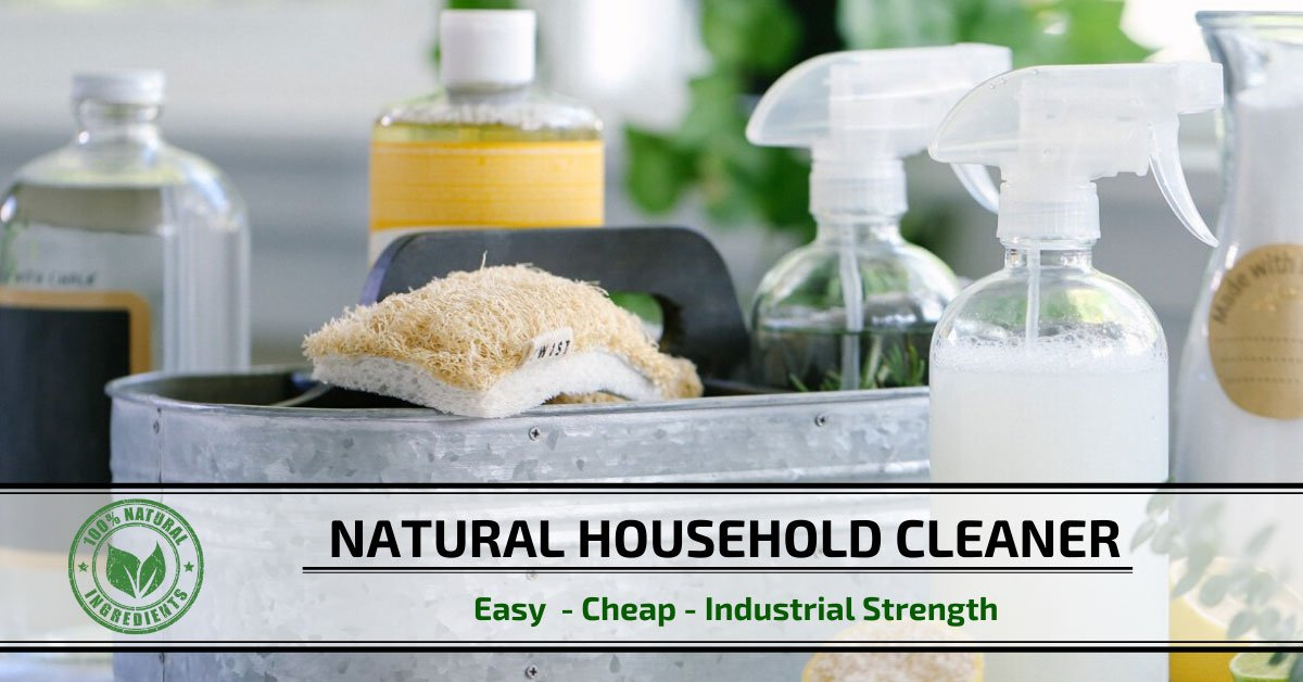 "Easy, Cheap ""Industrial Strength"" Natural Household Cleaner"