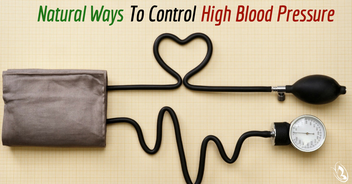 Natural Ways To Control High Blood Pressure