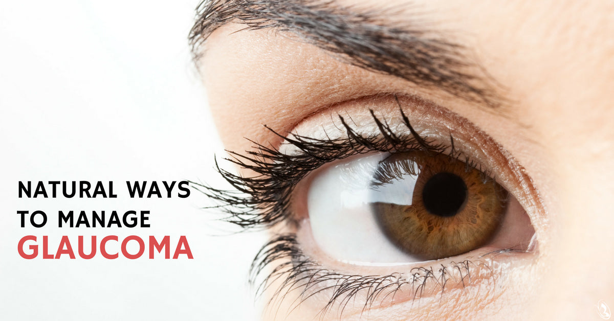 Natural Ways to Manage Glaucoma