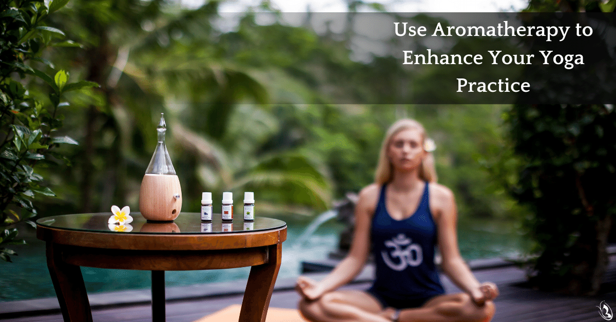 Use Aromatherapy to Enhance Your Yoga Practice