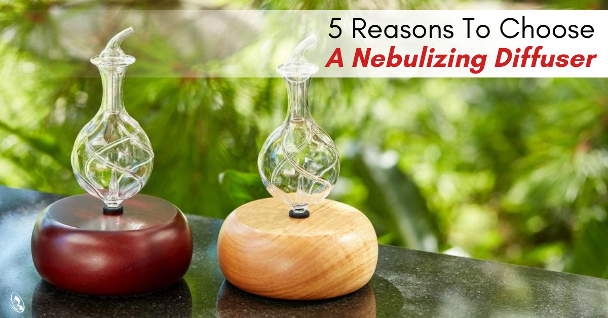 5 Reasons To Choose A Nebulizing Diffuser
