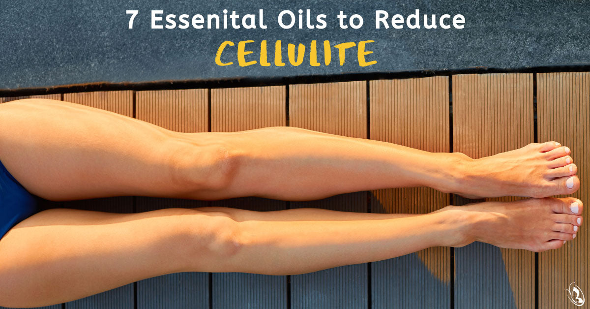 7 Essential Oils to Reduce Cellulite