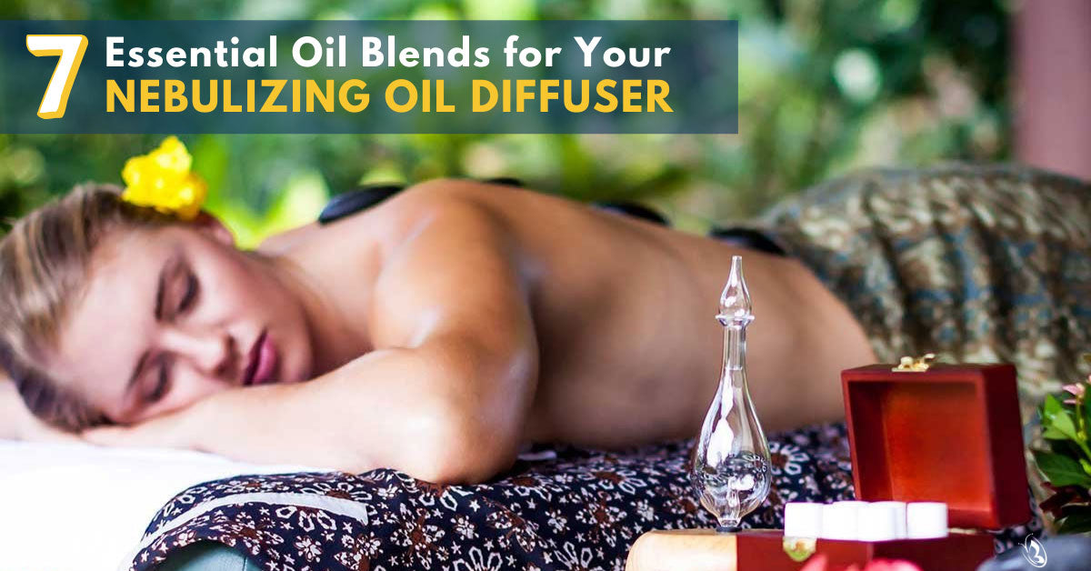 7 Essential Oil Blends for Your Nebulizing Oil Diffuser